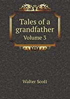 Tales of a Grandfather Volume 3