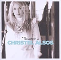 Tomorrow Is by Christel Alsos