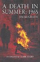 A Death in Summer: 1965 (Collins & Clark)