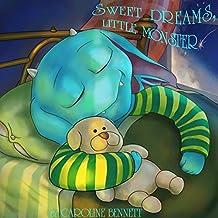 Sweet Dreams, Little Monster (bedtimestories, children's stories, baby, monsters Book 1)