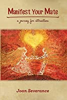 Manifest Your Mate: A Journey for Attraction