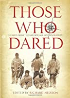 Those Who Dared: Stories from the Golden Age of Exploration