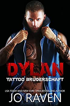 Dylan (German Version) (Tattoo Bruderschaft 4) (German Edition) by [Raven, Jo]