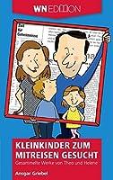 Kleinkinder zum Mitreisen gesucht: Gesammelte Werke von Theo und Helene