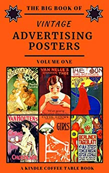 The Big Book of Vintage Advertising Posters - Volume One: A Kindle Coffee Table Book by [DeLong, Douglas]