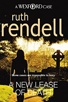[Rendell, Ruth]のA New Lease Of Death: (A Wexford Case) (Inspector Wexford series Book 2) (English Edition)