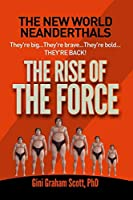 New World Neanderthals: The Rise of the Force