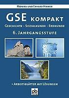 GSE kompakt. 6. Jahrgangsstufe: Geschichte - Sozialkunde - Erdkunde