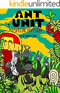 Ant Unit- Special Division - A tale of ants fighting to survive in a harsh world: A bedtime story book for kids aged 3-5 years and above (English Edition)