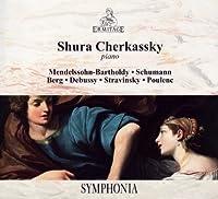 Shura Cherkassky/ Mendelssohn, Schumann, Berg, Debussy