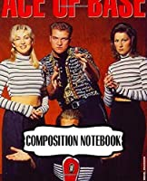 Composition Notebook: Ace of Base Swedish Pop Group Happy Nation Best-Selling Debut Albums, Writing Workbook for Teens & Children, Man, Woman Paper 7.5 x 9.25 Inches 110 Pages, Ruled lined Paper for Taking Notes.