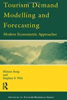 Tourism Demand Modelling and Forecasting (Advances in Tourism Research)