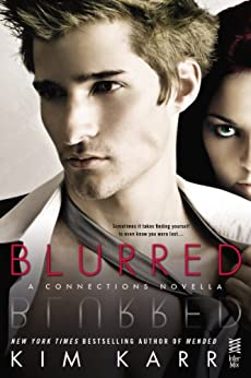 Blurred: A Connections Novella (The Connections Series) by [Karr, Kim]