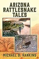 Arizona Rattlesnake Tales
