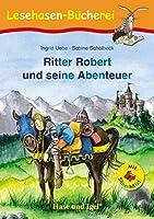 Ritter Robert und seine Abenteuer / Silbenhilfe: Schulausgabe