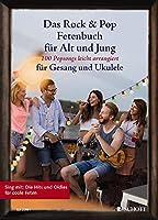 Das Rock & Pop Fetenbuch fuer Alt und Jung: 100 Popsongs leicht arrangierte fuer Gesang und Ukulele. Gesang und Ukulele. Liederbuch.