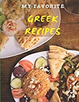 My Favorite Greek Recipes: Lined Notebook/Journal to write the recipes in
