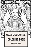 Ozzy Osbourne Coloring Book: Father of Metal and Horror Frontman Blck Sabbath Legend Inspired Adult Coloring Book (Coloring Book for Adults)