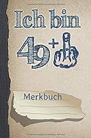 Ich bin 49 + Mittelfinger, Merkbuch: 50. Geburtstag Geschenk, ein Notizbuch, verhindert altersbedingtes Vergessen! Mit Gruss-Feld auf der Rueckseite. (Punktgitter, ca. A5, schoenes Creme Papier), 120 Seiten