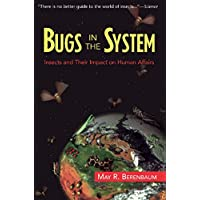 Bugs In The System: Insects And Their Impact On Human Affairs (English Edition)
