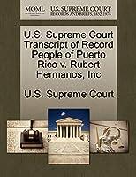 U.S. Supreme Court Transcript of Record People of Puerto Rico V. Rubert Hermanos, Inc