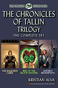 The Complete Chronicles of Tallin Trilogy: The Balborite Curse, Rise of the Blood Masters, Kathir's Redemption by [Alva, Kristian]