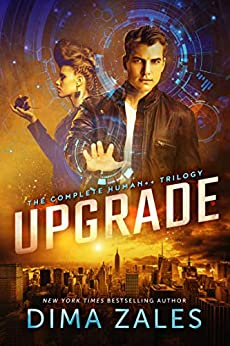 Upgrade: The Complete Human++ Trilogy by [Zales, Dima, Zaires, Anna]