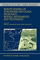 Remote Sensing of Atmosphere and Ocean from Space: Models, Instruments And Techniques (Advances In Global Change Research)