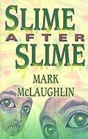 Slime After Slime