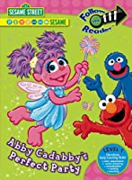 Abby Cadabby's Perfect Party: Follow the Reader Level 1 (Follow the Reader Level 1: Sesame Street)