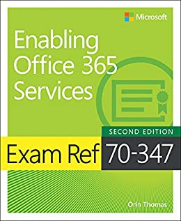 Exam Ref 70-347 Enabling Office 365 Services by [Thomas, Orin]