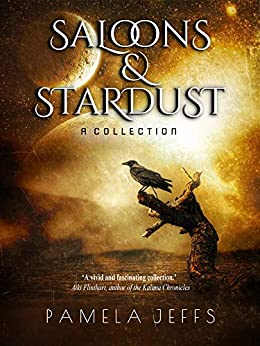 Saloons & Stardust: A Collection by [Jeffs, Pamela]