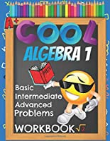 Cool Algebra 1 Basic Intermediate Advanced Problems Workbook: Emoji Algebra Equations of Various Forms Math Practice Worksheets Booklet With Answer Key