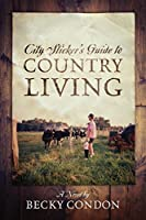City Slicker's Guide to Country Living