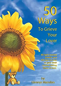 50 Ways To Grieve Your Lover by [Marsdon, Glennys]