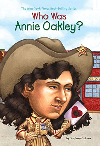 Who Was Annie Oakley? (Who Was...