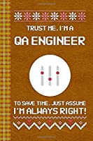 I'm a QA Engineer! I'm Always Right! Ugly Xmas Sweater Design: Lined Journal, 100 Pages, 6 x 9, Blank Journal To Write In, Gift for Co-Workers, Colleagues, Boss, Friends or Family Gift Leather Like Cover