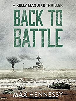 Back to Battle (Captain Kelly Maguire Trilogy Book 3) by [Hennessy, Max]