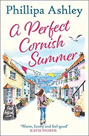 A Perfect Cornish Summer: The perfect summer read from the bestselling Queen of Cornish romance books