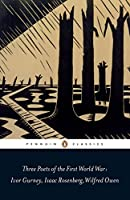 Three Poets of the First World War (Penguin Classics)
