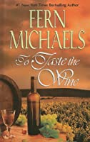 To Taste The Wine (Thorndike Press Large Print Famous Authors)