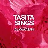 TASITA SINGS Selected by DJ KAWASAKI