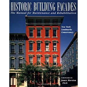 Historic Building Façades: The Manual for Maintenance and Rehabilitation (Preservation Press)
