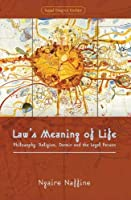 Law's Meaning of Life: Philosophy, Religion, Darwin and the Legal Person (Legal Theory Today)