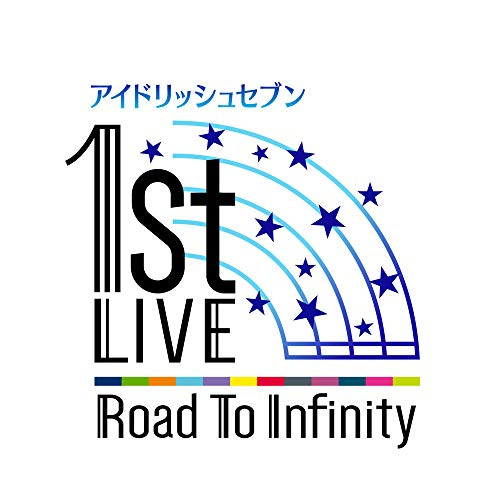 アイドリッシュセブン 1st LIVE「Road To Infinity」 DVD Day1
