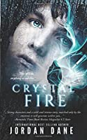 Crystal Fire: Novel 2 of 2 Hunted Series (The Hunted Series)