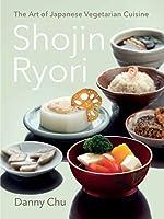 Shojin Ryori: The Art of Japanese Vegetarian Cuisine