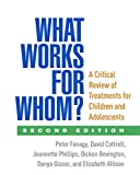 Cover of What Works for Whom?, Second Edition: A Critical Review of Treatments for Children and Adolescents