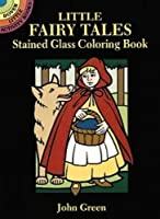 Little Fairy Tales Stained Glass Coloring Book (Dover Stained Glass Coloring Book)