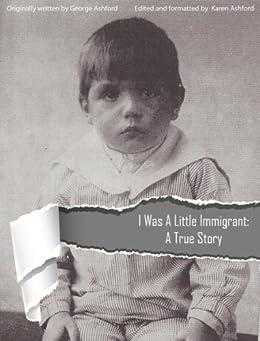 I Was A Little Immigrant: A True Story by [Ashford, Karen, Ashford, George]